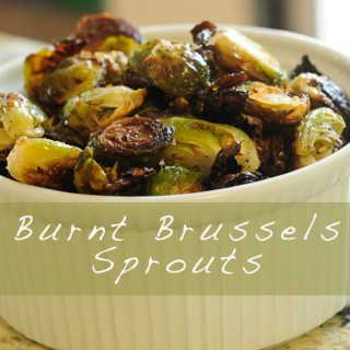 Burnt Brussels Sprouts Baby!!!!!!