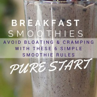 Avoid Bloating and Cramping in your Breakfast Smoothies with these 6 Simple Rules