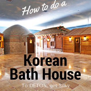 How to do a Korean Bath House to detox, get silky skin & nurture your gut.