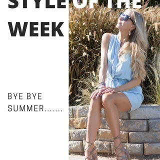 Style of the Week – Bye Bye Summer